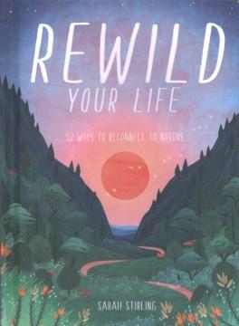 Rewild your Life