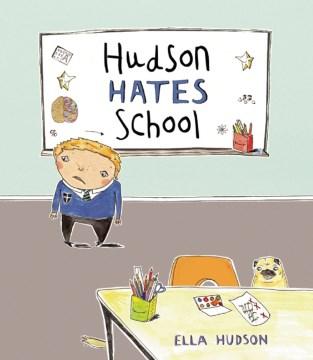 Hudson Hates School
