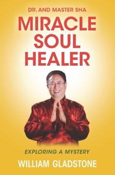 Dr. and Master Sha, Miracle Soul Healer