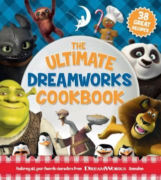 The Ultimate DreamWorks Cookbook