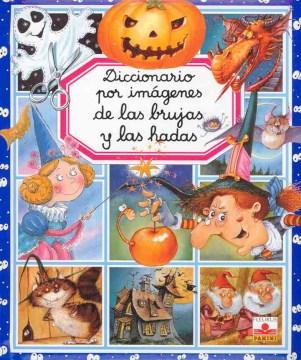 Diccionario por imágenes de las brujas y las hadas