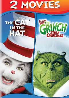 Dr. Seuss' the Cat in the Hat ; Dr. Seuss' How the Grinch Stole Christmas