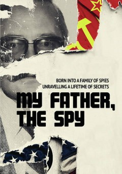 My Father, The Spy [videorecording (DVD)]