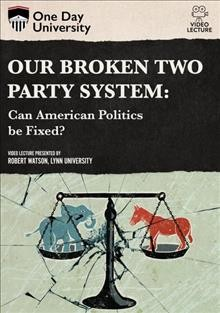 Our Broken Two Party System