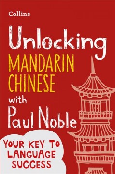 Unlocking Mandarin Chinese With Paul Noble