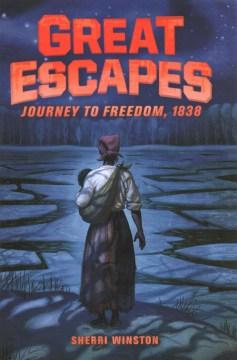 Journey to Freedom, 1838