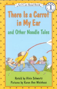 There Is A Carrot in My Ear, and Other Noodle Tales
