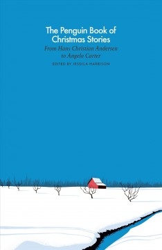 The Penguin Book Of Christmas Stories: From Hans Christian Andersen To Angela Carter