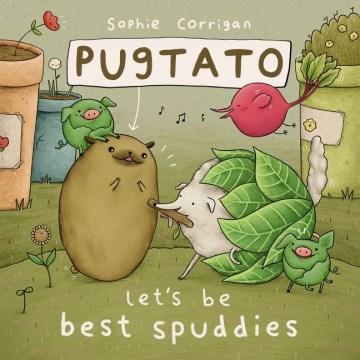 Pugtato Let's Be Best Spuddies!