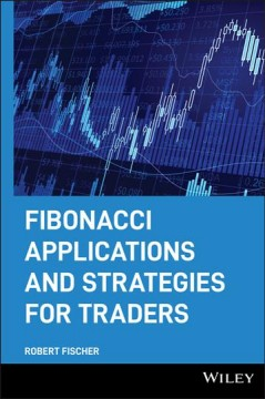 Fibonacci Applications and Strategies for Traders