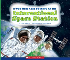 If You Were A Kid Docking at the International Space Station