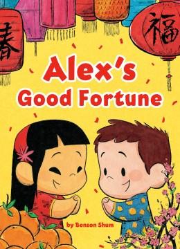 Alex's Good Fortune
