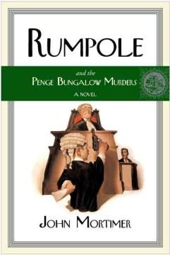 Rumpole and the Penge Bungalow Murders
