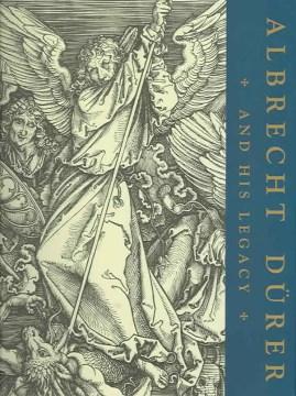 Albrecht Dürer and His Legacy