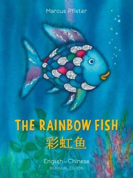 The rainbow fish = 彩虹鱼 - The rainbow fish