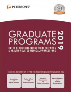 Peterson's Graduate Programs in Biological/biomedical Sciences & Health-related Medical Professions 2019