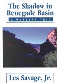 The Shadow in Renegade Basin