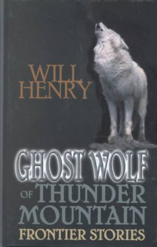 Ghost Wolf of Thunder Mountain