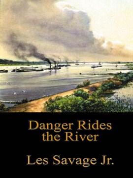 Danger Rides the River