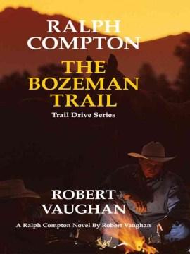 Ralph Compton ['s] the Bozeman Trail