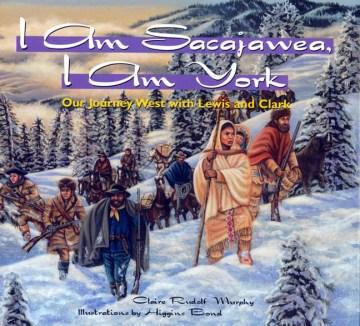 I Am Sacajawea, I Am York