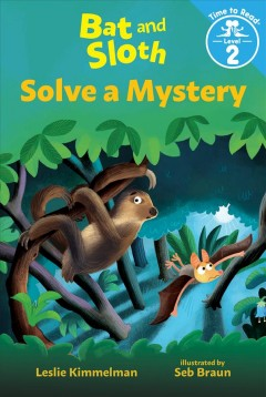 Bat and Sloth Solve A Mystery