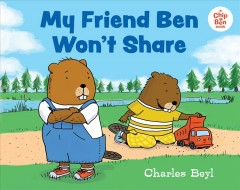 My Friend Ben Won't Share