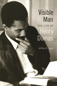 Visible man : the life of Henry Dumas