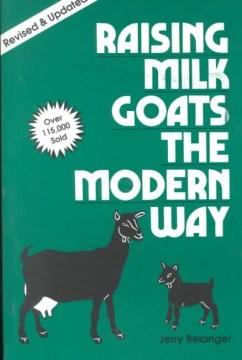 Raising Milk Goats the Modern Way