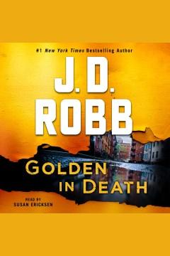 Golden in Death--An Eve Dallas Novel (In Death, Book 50)