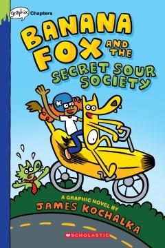 Banana Fox and the Secret Sour Society