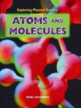 Exploring Atoms and Molecules