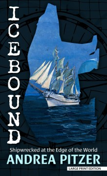 Icebound [text (large Print)]: Shipwrecked At The Edge Of The World