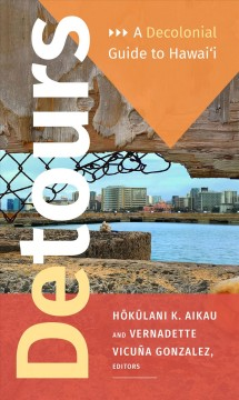 Detours: A Decolonial Guide To Hawai'i