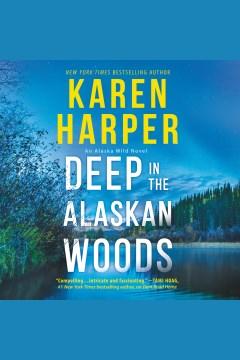 Deep in the Alaskan Woods