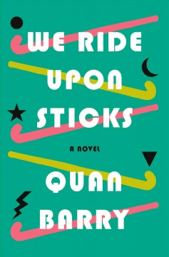 We Ride Upon Sticks and Are There Presently