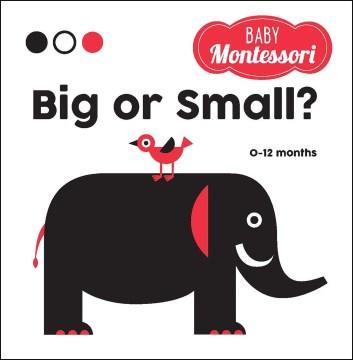 Big Or Small?: A Baby Montessori Book
