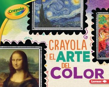 Crayola el arte del color