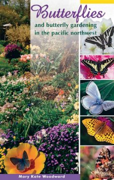 Butterflies and Butterfly Gardening in the Pacific Northwest