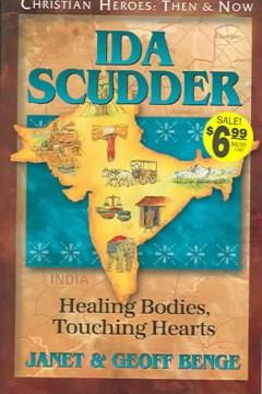 Ida Scudder, Healing Bodies, Touching Hearts