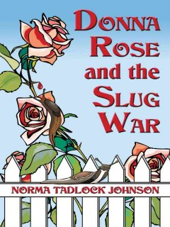 Donna Rose and the Slug War