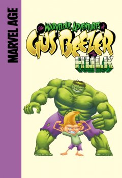 The Marvelous Adventures of Gus Beezer With the Hulk