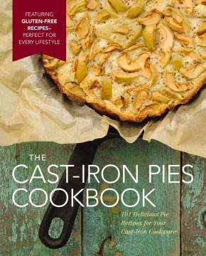 The Cast-iron Pies Cookbook