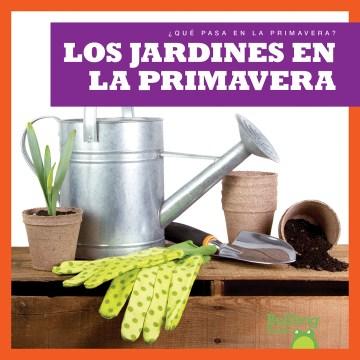 Los jardines en la primavera / (Gardens in Spring)