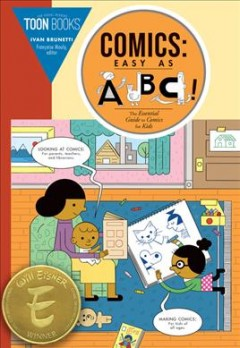 Comics Easy As ABC : The Essential Guide To Comics For Kids