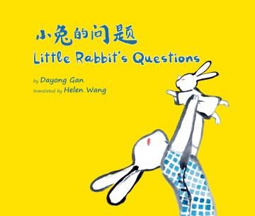 小兔的问题 = Little rabbit's questions - Xiao tu de wen ti