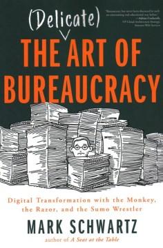 The (delicate) Art of Bureaucracy