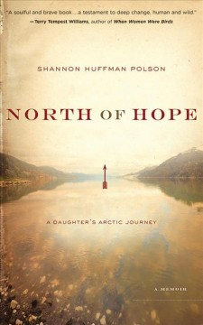 North Of Hope: [sound Recording (book On CD)] A Daughter's Arctic Journey