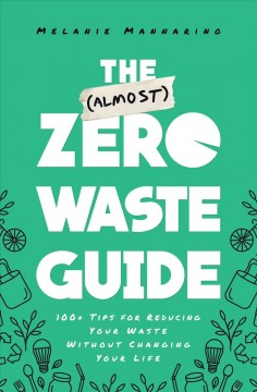 The (almost) Zero Waste Guide