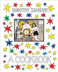 Dorothy Iannone. Cookbook